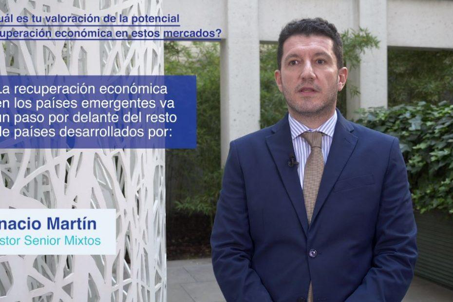 Ignacio Martín: Mercados Emergentes