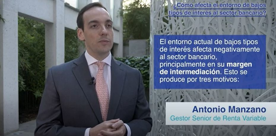 Antonio Manzano: Invertir en el sector bancario